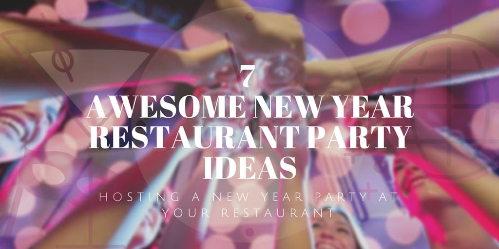 7 Awesome New Year Restaurant Party Ideas