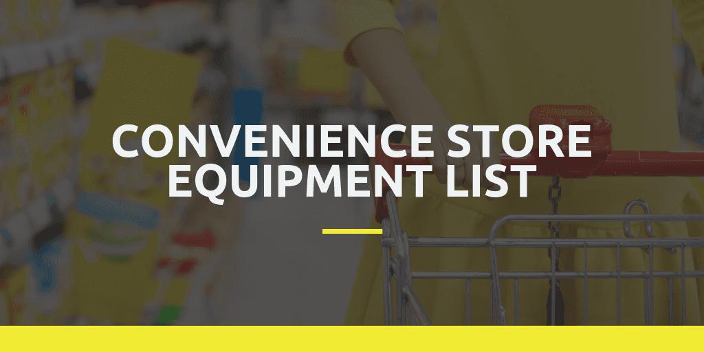 Convenience Store Equipment List
