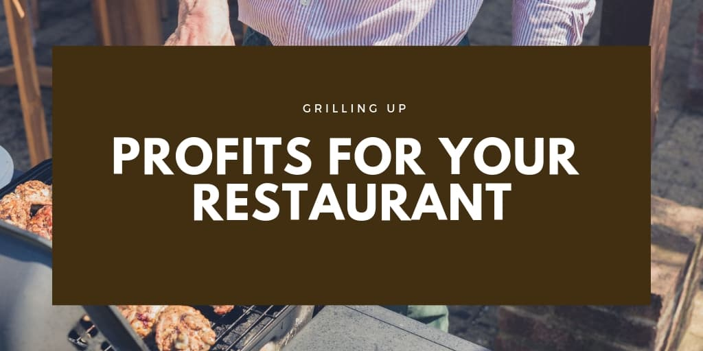 Grilling Up Profits for Your Restaurant