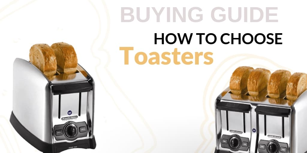 A Guide to Choosing Toasters