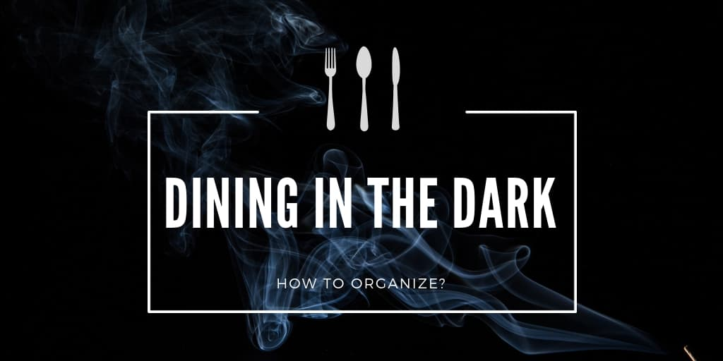 How to Organize an Evening of Dining in the Dark