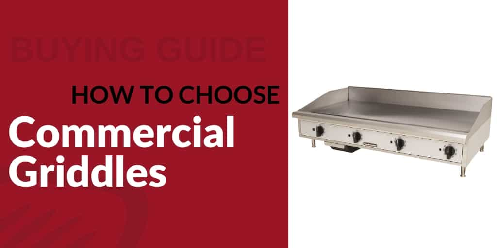 Guide to Choosing Griddles