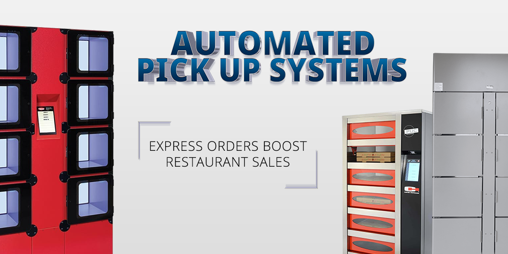Automated Pick Up Systems: Express Orders Boost Restaurant Sales