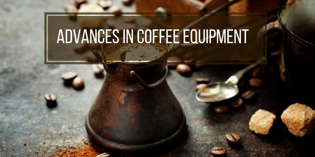 Advances in Coffee Equipment