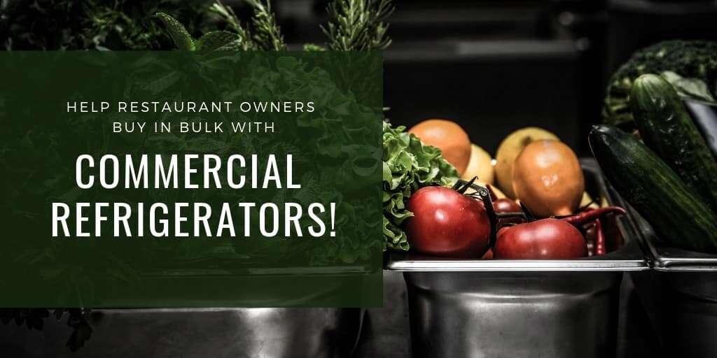 Commercial Refrigerators Help Restaurant Owners Buy in Bulk