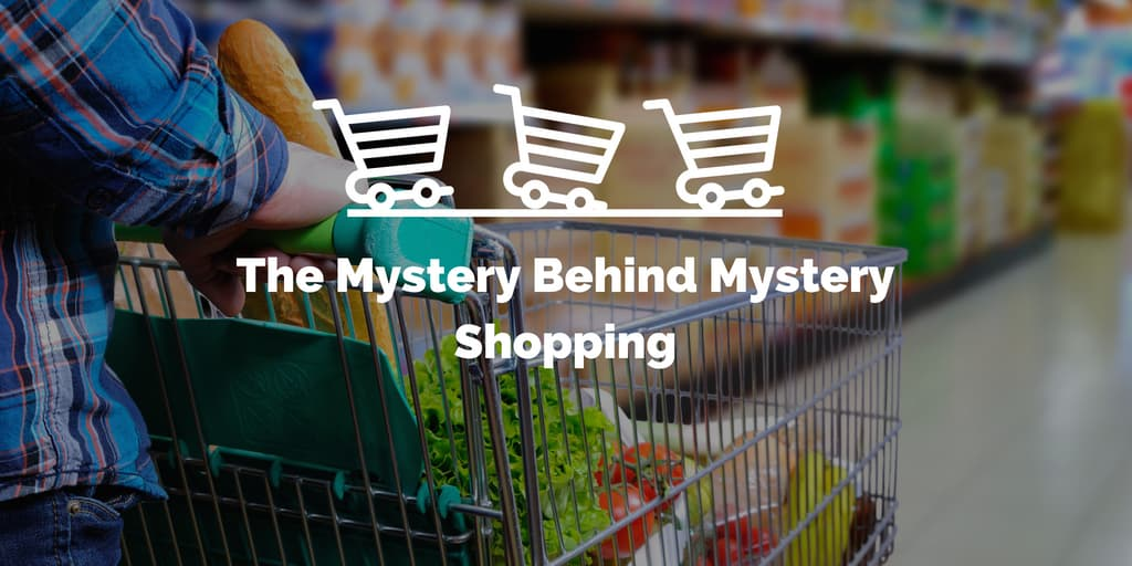 The Mystery Behind Mystery Shopping