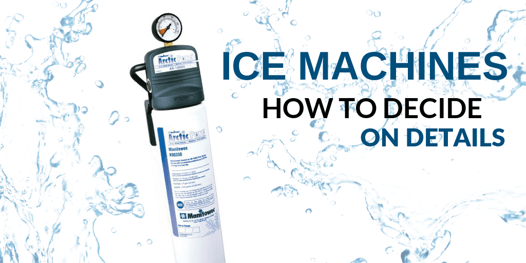 Ice Machines : How to Decide on Details