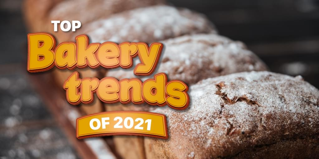 Top Bakery Trends  To Look Forward To In 2021