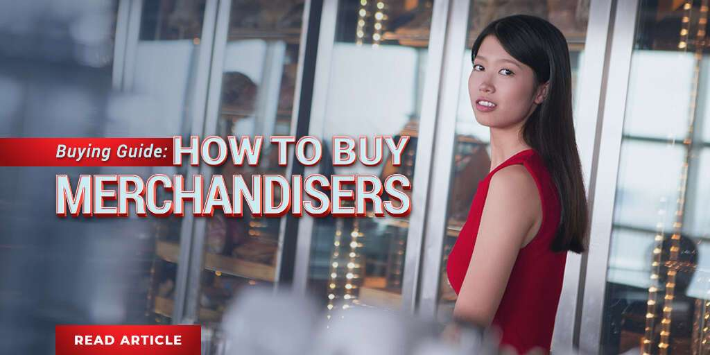 Buying Guide: How to Buy Merchandisers for Your Foodservice Establishment