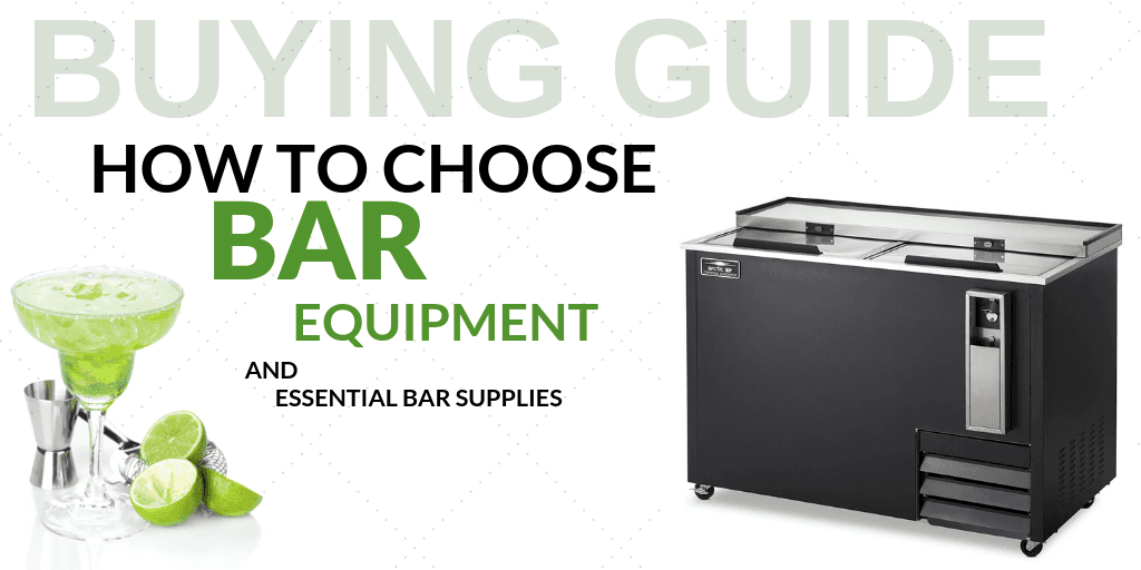 How to Choose Bar Equipment and Essential Bar Supplies for Your Foodservice Establishment