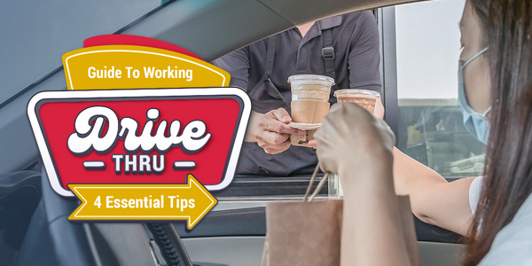 Guide To Working Drive Thru: 4 Essential Tips