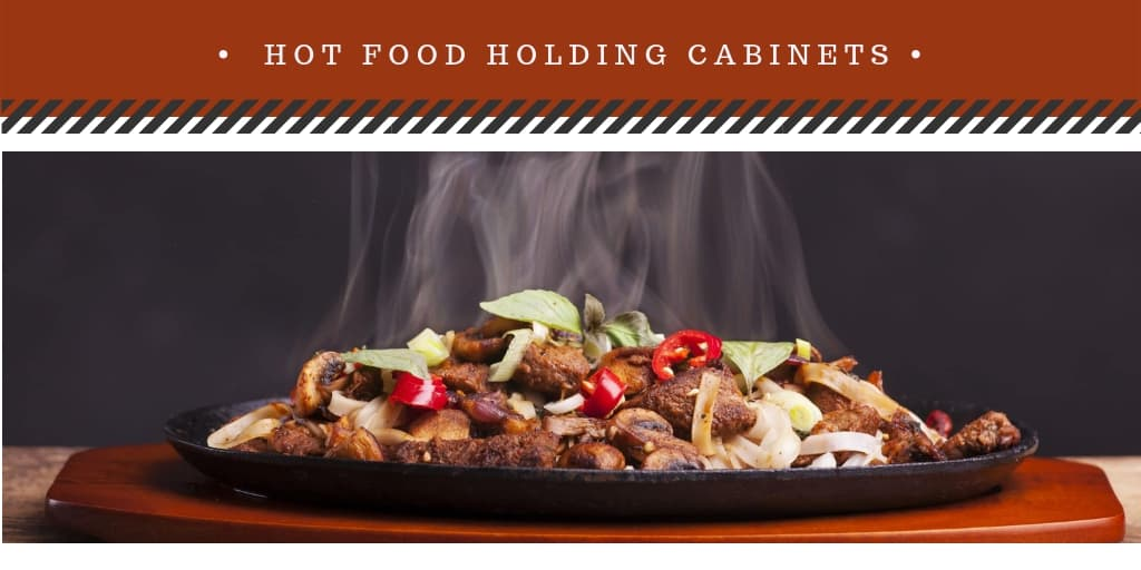 Hot Food Holding Cabinets