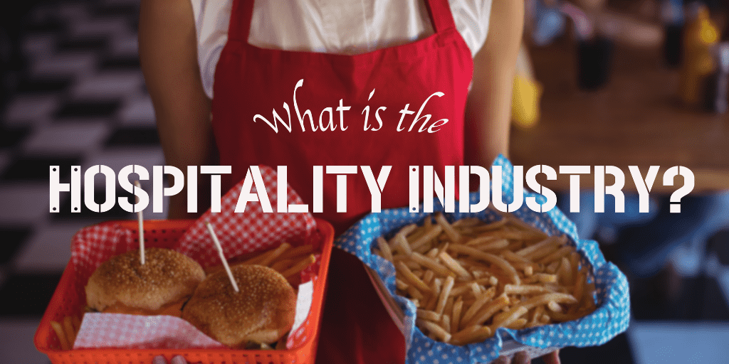 What is the Hospitality Industry?