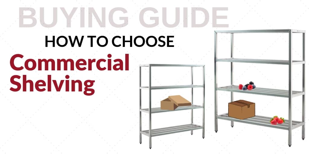 How to Select Commercial Shelving Units for Kitchen Efficiency