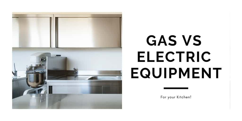Gas vs Electric Equipment for your Kitchen