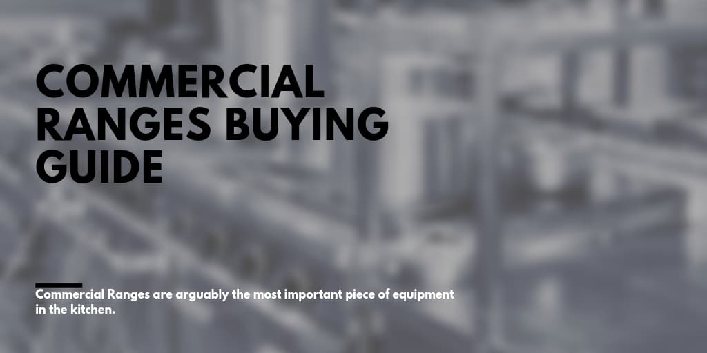 Commercial Ranges Buying Guide