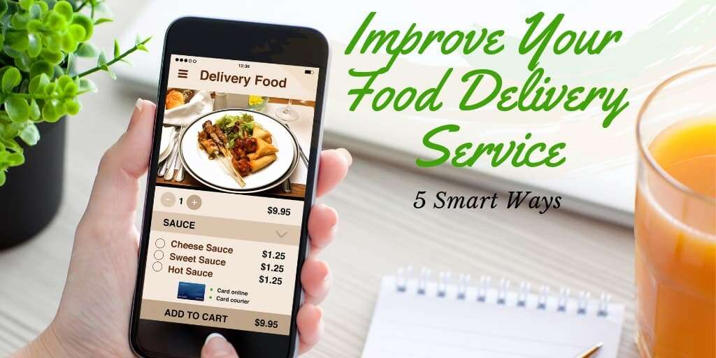 5 Smart Ways to Improve Your Food Delivery Service
