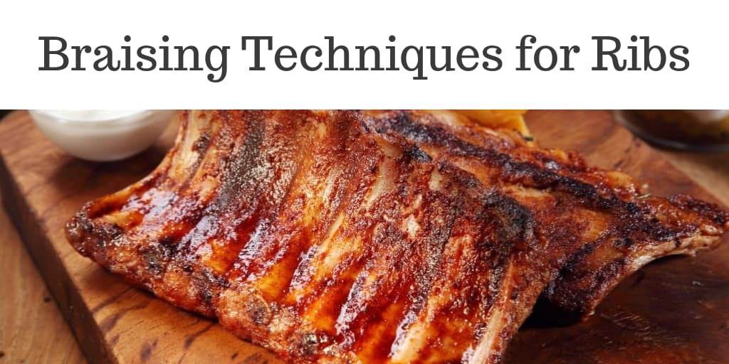 Braising Techniques for Ribs