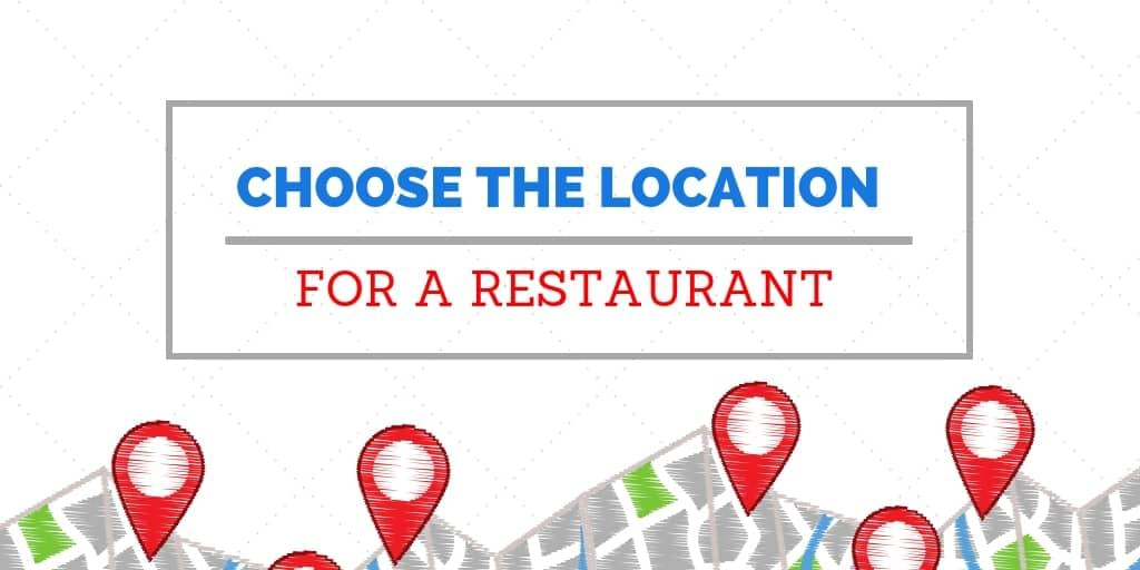 How to Choose the Location for a Restaurant: 10 Factors to Consider