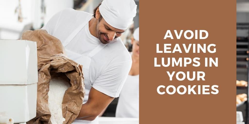 Avoid Leaving Lumps in Your Cookies