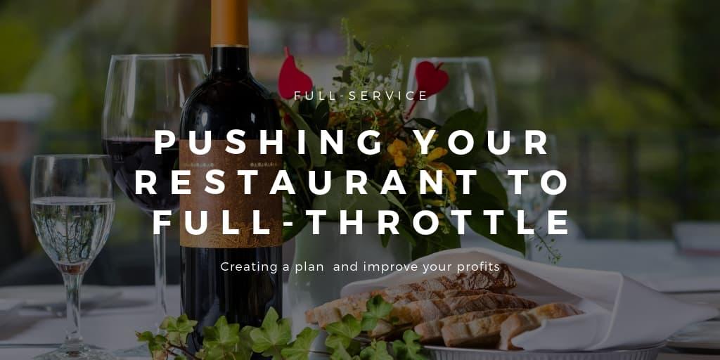 Pushing Your Full-Service Restaurant to Full-Throttle