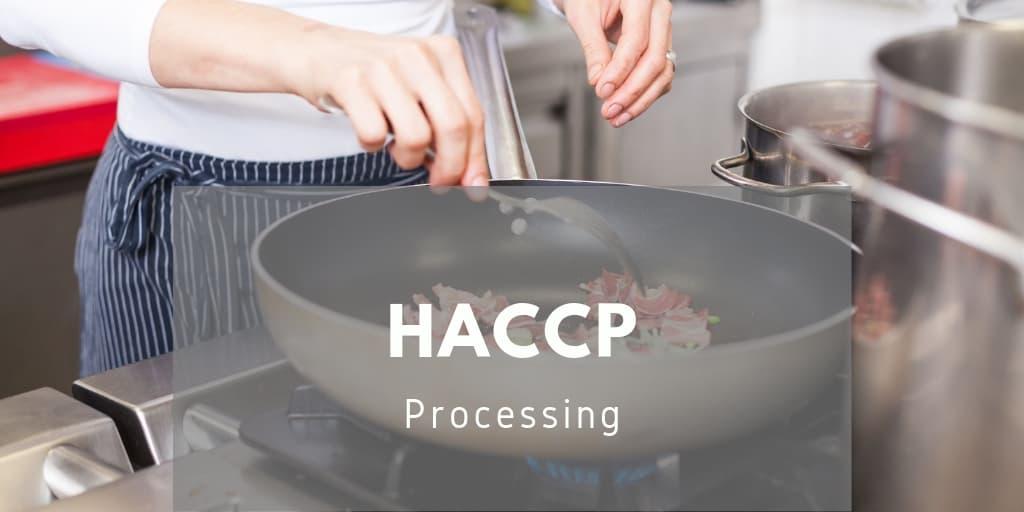 HACCP: Processing