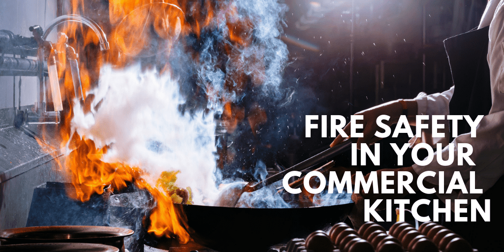 Fire Safety in Your Commercial Kitchen