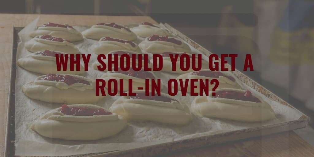 Why Should You Get A Roll-In Oven?