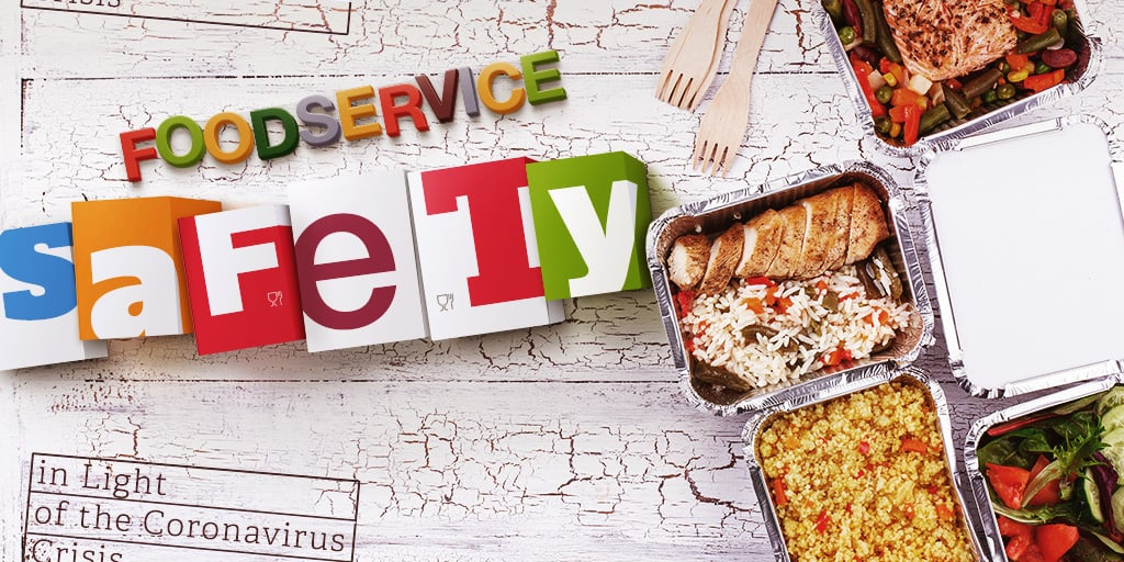 Foodservice Safety In Light of the Coronavirus Crisis