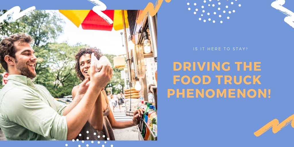 Driving the Food Truck Phenomenon