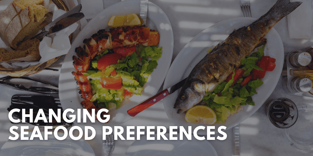 Changing Seafood Preferences