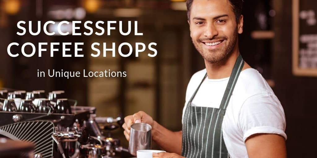 Successful Coffee Shops Open in Unique Locations