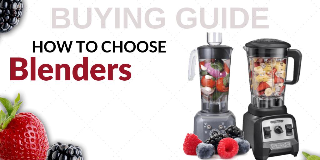 A Guide to Choosing Blenders