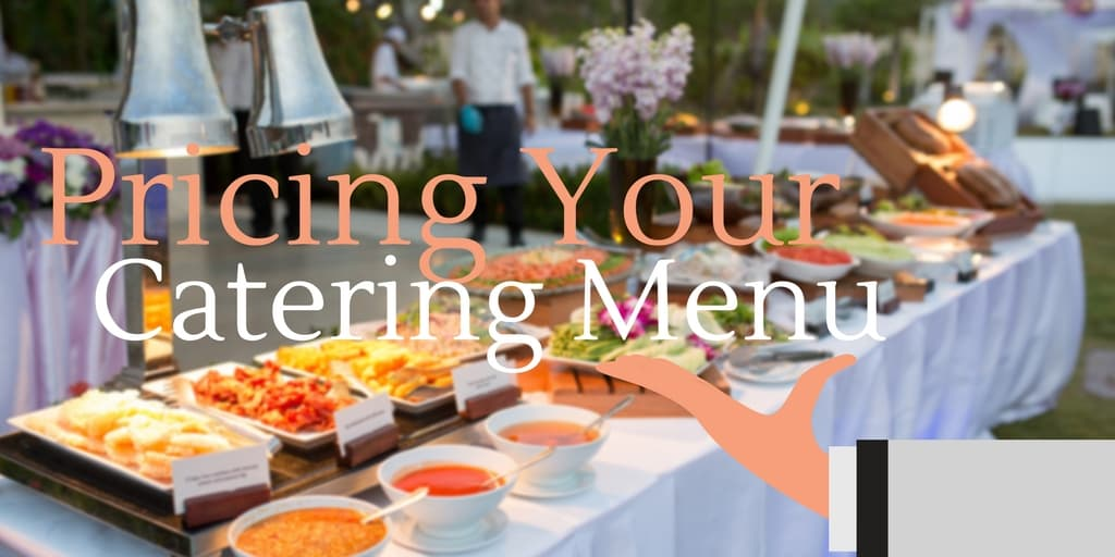 Pricing Your Catering Menu