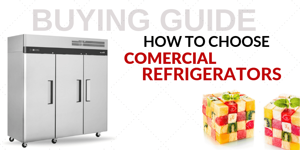 How to Choose Commercial Refrigerators for Your Foodservice Establishment