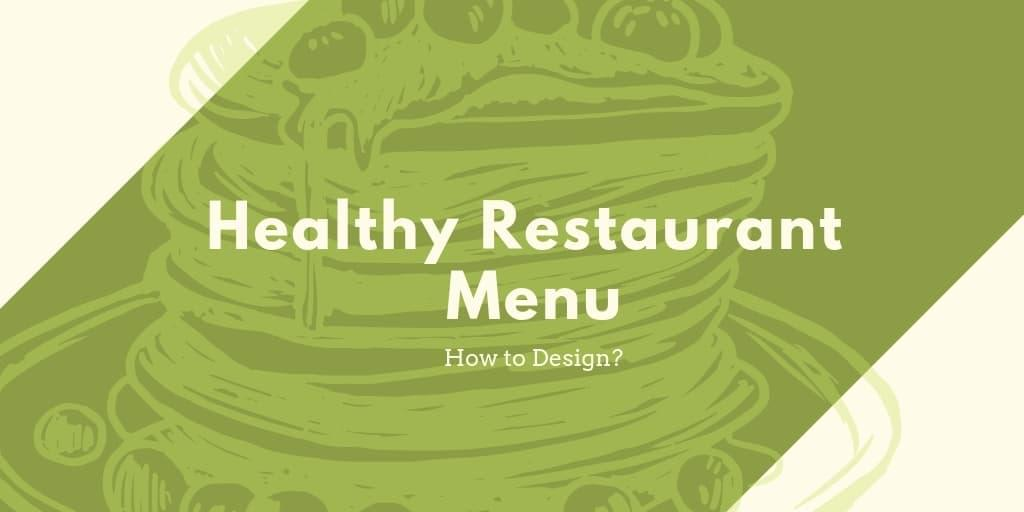How to Design a Healthy Restaurant Menu