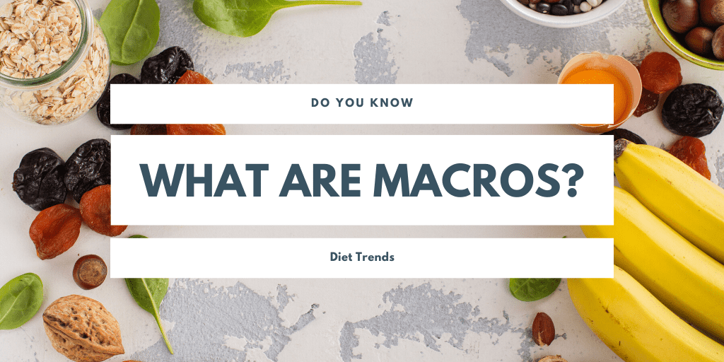 What are Macros in Food?