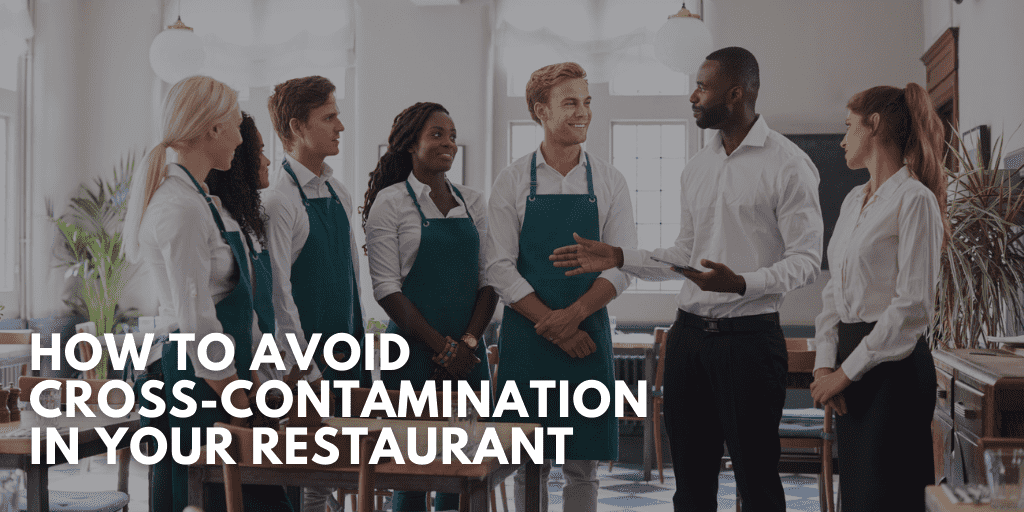 How to Avoid Cross-Contamination in Your Restaurant