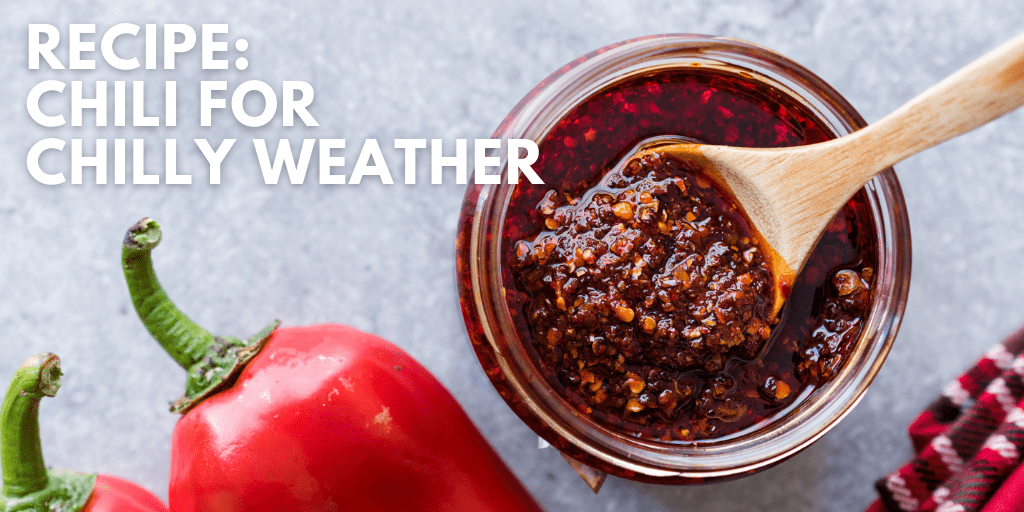 RECIPE: Chili for Chilly Weather