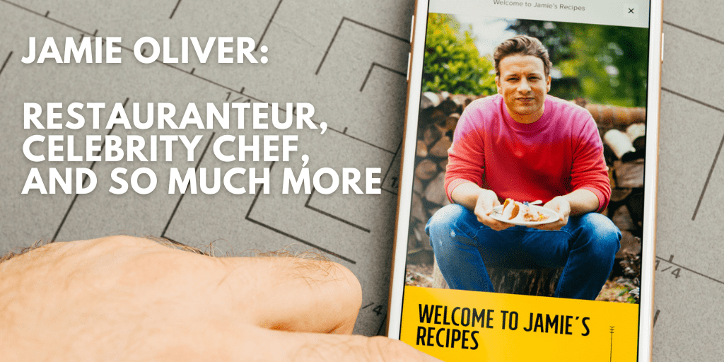 Jamie Oliver: Restauranteur, Celebrity Chef, and So Much More