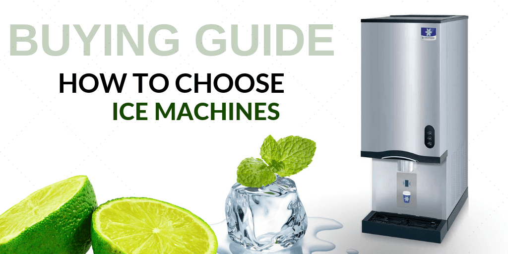 Buying Guide: How to Choose Ice Machines for Your Foodservice Establishment