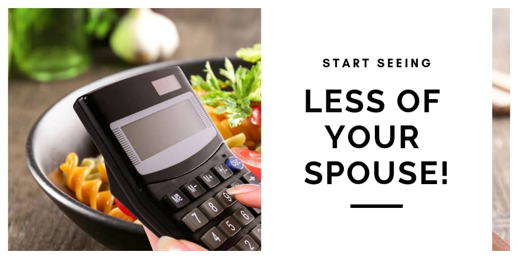 Start Seeing Less of Your Spouse!