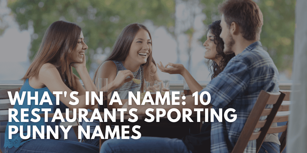 What's in a Name: 10 Restaurants Sporting Punny Names