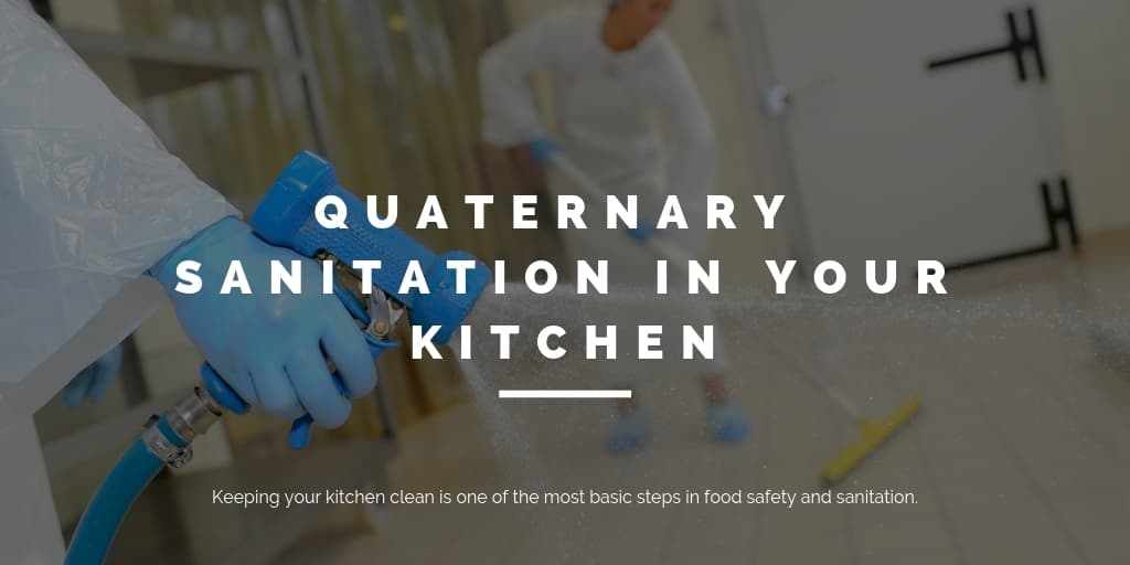 Quaternary Sanitation In Your Kitchen