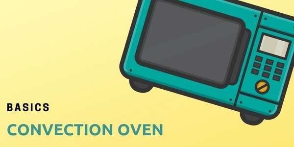 Convection Oven Basics