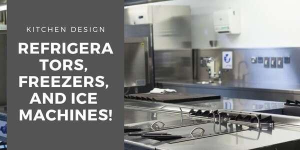 Kitchen Design - Refrigerators, Freezers, and Ice Machines