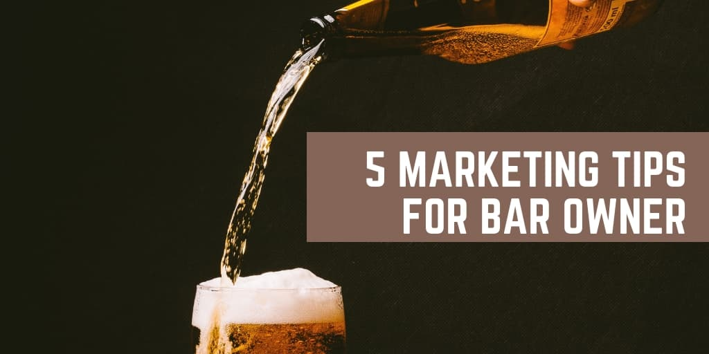 5 Marketing Tips for a Bar Owner