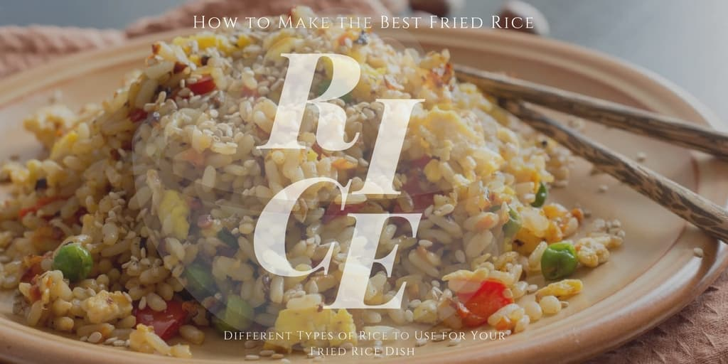 Type of rice: how to cook fried rice
