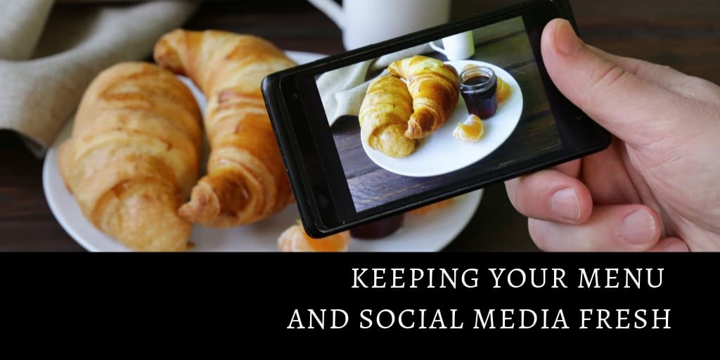 Keeping Your Menu and Social Media Fresh