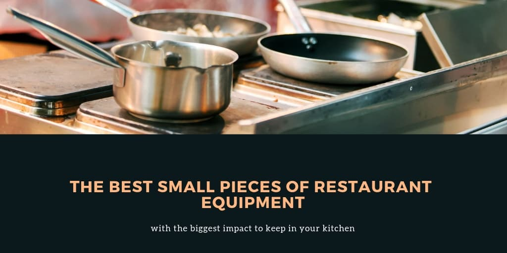 The best small pieces of restaurant equipment with the biggest impact to keep in your kitchen
